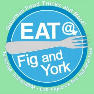 eat and fig and york los angeles food trucks highland park events